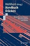 Image de Handbuch Brücken: Entwerfen, Konstruieren, Berechnen, Bauen und Erhalten: Entwurf, Konstr