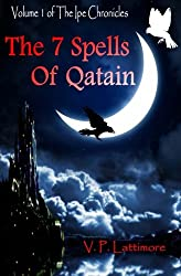 The 7 Spells of Qatain: Volume 1 of: The Ipe Chronicles