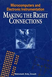 Microcomputers and Electronic Instrumentation: Making the Right Connections by Howard V. Malmstadt (1994-04-02)