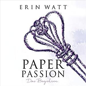 Paper Passion. Das Begehren: Paper-Reihe 4
