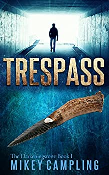 Trespass (The Darkeningstone Series Book 1) by [Campling, Mikey]