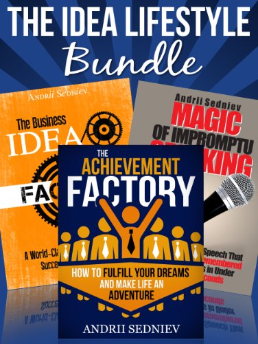 The Idea Lifestyle Bundle: An Effective System to Fulfill Dreams, Create Successful  Business Ideas, and Become a World-Class Impromptu Speaker in Record Time (English Edition) (Speaker Bundle)