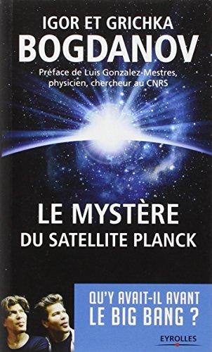 Le mystère du satellite Planck: Qu'y avait-il avant le Big Bang ? par Igor Bogdanov