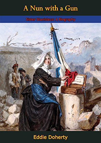 A Nun with a Gun, Sister Stanislaus: A Biography (English Edition)