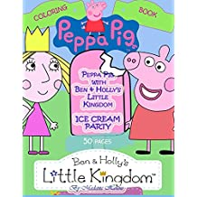 Peppa Pig with Ben & Holly's Little Kingdom: ICE CREAM PARTY: Coloring book