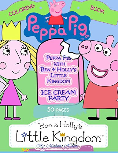 Download PDF]book Peppa Pig with Ben Holly s Little Kingdom: ICE ...