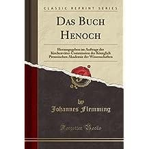 Das Buch Henoch: Herausgegeben im Auftrage der Kirchenväter-Commission der Königlich Preussischen Akademie der Wissenschaften (Classic Reprint)
