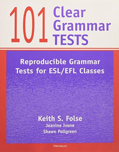 101 Clear Grammar Tests: Reproducible Grammar Tests for ESL/EFL Classes