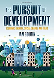 The Pursuit of Development: Economic Growth, Social Change and Ideas by Ian Goldin (2016-08-01)