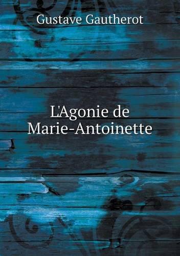L'Agonie de Marie-Antoinette par Gustave Gautherot