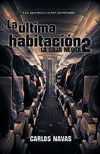 La última habitación 2: LA CAJA NEGRA par  Carlos Navas Martínez-Márquez