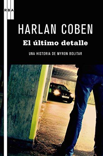 El último detalle (NOVELA POLICÍACA BIB nº 80) por Harlan Coben