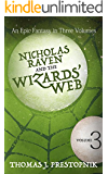 Nicholas Raven and the Wizards' Web - Volume 3 (English Edition)