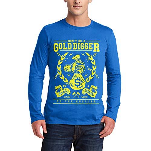 A235MLSTRB Herren Langarm T-Shirt Gold Digger Quotes Don't Be A Goal Hard Work The Hustler Motivational Classic Retro(X-Large,Royal Blue)