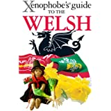 The Xenophobe's Guide to the Welsh (Xenophobe's Guides)