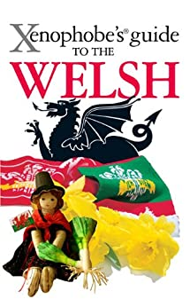 The Xenophobe's Guide to the Welsh (Xenophobe's Guides) by [Winterson Richards, John]