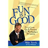 Fun Is Good: How to Create Joy and Passion in your Workplace and Career (English Edition)