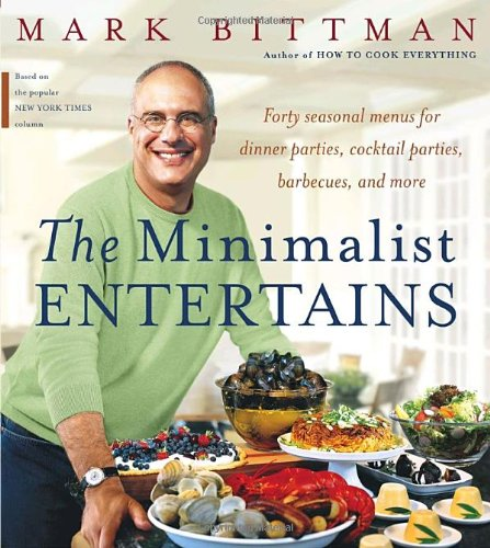 The Minimalist Entertains por Mark Bittman