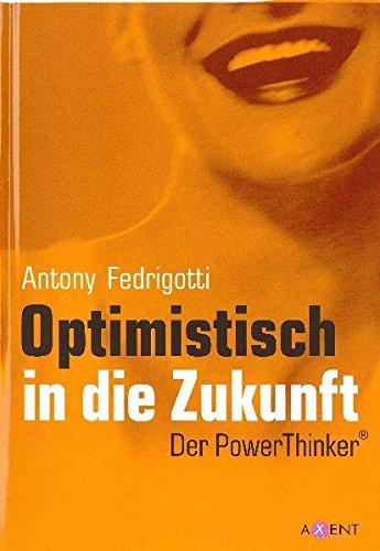 Optimistisch in die Zukunft: Der PowerThinker