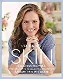 Skin: Delicious Recipes & the Ultimate Wellbeing Plan for Radiant Skin in 6 Weeks