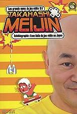 Grands Noms du Jeu Vidéo (les) - Takahashi Meijin : autobiographie d'une idole du jeu video au Japon Vol.1