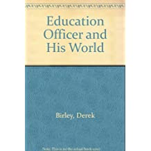 Education Officer and His World