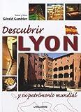 Découvrir Lyon et son Patrimoine Mondial (Esp)