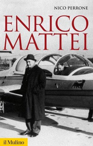Enrico Mattei (Storica paperbacks Vol. 98) di Nico Perrone