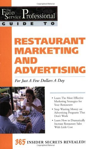 fessional Guide to Restaurant Marketing and Advertising: For Just a Few Dollars a Day (The Food Service Professional Guide To Series 3) (The Food Service Professionals Guide To) (Promotion-food-ideen)