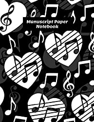 Manuscript Paper Notebook: Blank Sheet Music Notebook To Write And Compose Your Songs With a Black and White Heart Music Heart Cover | Manuscript ... | Gift Idea For Musicians, Men or Women