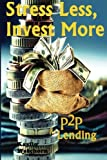 Stress Less, Invest more: P2P Lending by K Watchorn (2016-01-03)