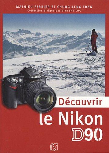 Dcouvrir le Nikon D90