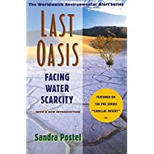 Last Oasis: Facing Water Scarcity (The Worldwatch Environmental Alert Series) by Sandra Postel (1997-06-17)