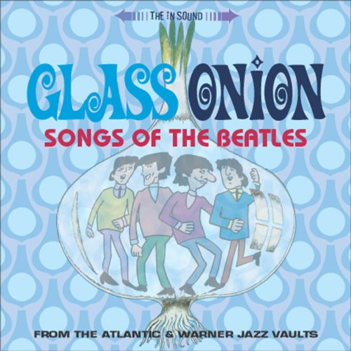 Glass Onion: Songs Of The Beatles