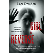 Girl in Reverse: a compelling psychological thriller with twists and turns that keep you guessing (English Edition)