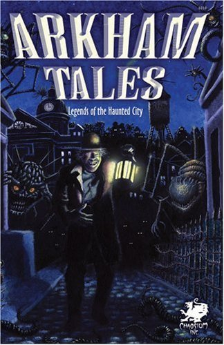 Arkham Tales (Call of Cthulhu Fiction) (Call of Cthulhu Novel) by Chaosium RPG Team (2008-05-14)