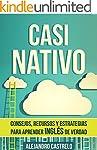 Casi Nativo: Consejos, recursos y est...