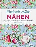 Einfach selber nähen: Kreative Kleider, Taschen, Wohnaccessoires von Tessa Evelegh (27. September 2012) Gebundene Ausgabe