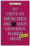 111 Orte in München die man gesehen haben muss, Band 2