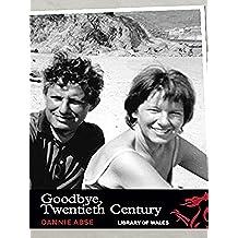 Goodbye, Twentieth Century: 32 (Library of Wales)