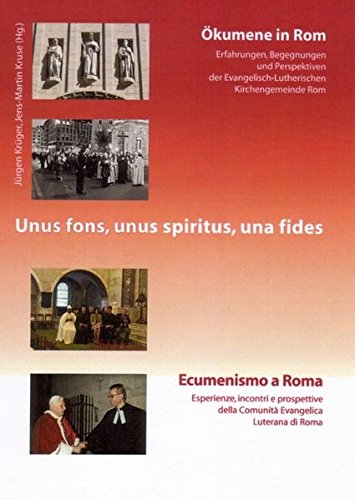 unus-fons-unus-spiritus-una-fides-okumene-in-rom-ecumenismo-a-roma-erfahrungen-begegnungen-und-persp