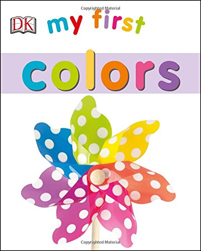 My First Colors (My First Board Books)