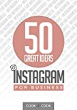 50 Great Ideas: Instagram for Business (English Edition)