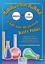 Mamma o non mamma: le madri minori nell'universo di Harry Potter (Saggistica)