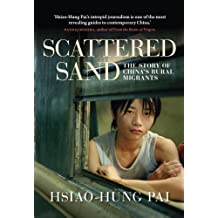 Scattered Sand: The Story of China's Rural Migrants
