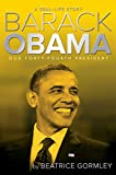 Barack Obama: Our 44th President (A Real-Life Story)