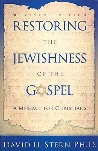 restoring-the-jewishness-of-the-gospel-a-message-for-christians-by-author-david-h-stern-published-on