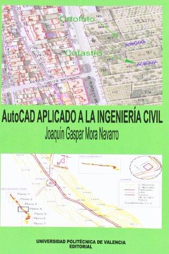 AutoCAD APLICADO A LA INGENIERÍA CIVIL (Académica) por Joaquín Gaspar Mora Navarro