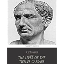 The Lives of the Twelve Caesars (English Edition)