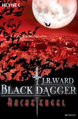 Buchseite und Rezensionen zu 'Racheengel: Black Dagger 13 - Roman' von J. R. Ward